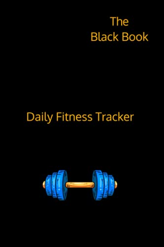 """The Black Book Fitness Planner Workout Training Log Book Wellness and Fitness Journal - 180 pages 6\""""X9\"""" Track Your Progress: This Fitness Tracker Notebook will keep you on track of your fitness goals"""
