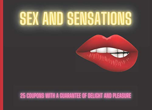 Sex and sensations - 25 coupons with a guarantee of delight and pleasure: For Couples | Anniversary Present For Husband And Boyfriend | Gift for ... | Adult Coupons for Him | Spice Up Sex Life