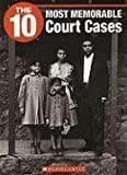 The 10 Most Memorable Court Cases