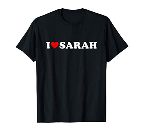I Love Sarah - Heart T-Shirt
