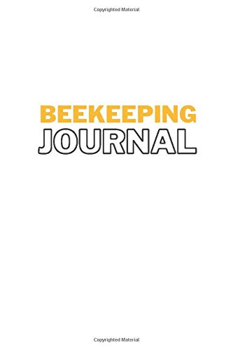 Beekeeping Journal: Bee Hive Inspection Log Book | Great Gift For Beekeepers | Beehive Tracker...