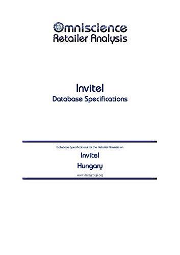 Invitel - Hungary: Retailer Analysis Database Specifications (Omniscience Retailer Analysis - Hungary Book 49841) (English Edition)