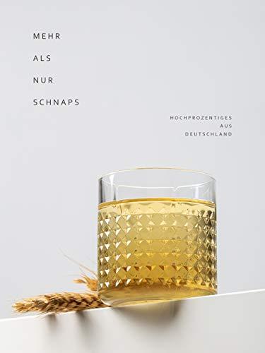 Mehr als nur Schnaps - Hochprozentiges aus Deutschland
