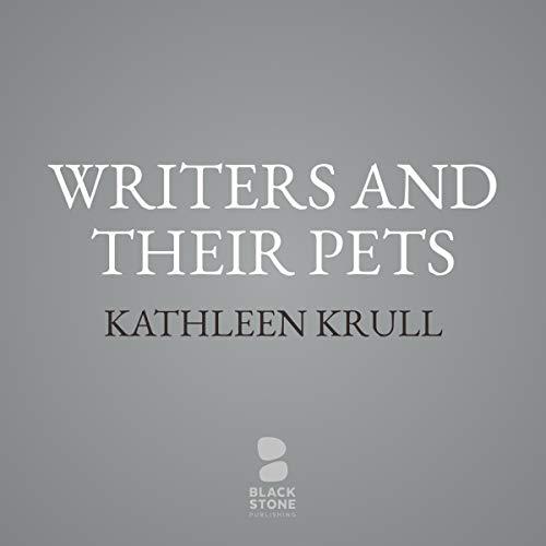 Writers and Their Pets     True Stories of Famous Authors and Their Animal Friends              De :                                                                                                                                 Kathleen Krull                               Lu par :                                                                                                                                 Lauren Ezzo                      Durée : 6 h et 30 min     Pas de notations     Global 0,0