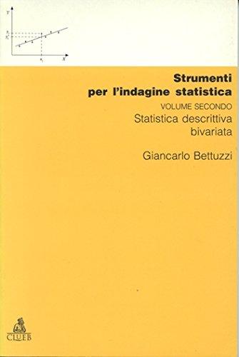 Strumenti per l'indagine statistica. Statistica descrittiva bivariata (Vol. 2)