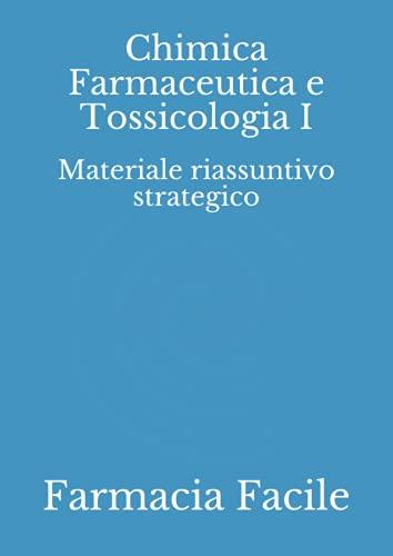 Chimica Farmaceutica e Tossicologia I: Materiale riassuntivo strategico