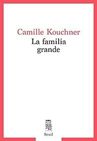 La familia grande - Camille Kouchner