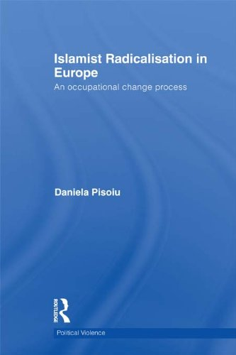Islamist Radicalisation in Europe: An Occupational Change Process (Political Violence) (English Edition)