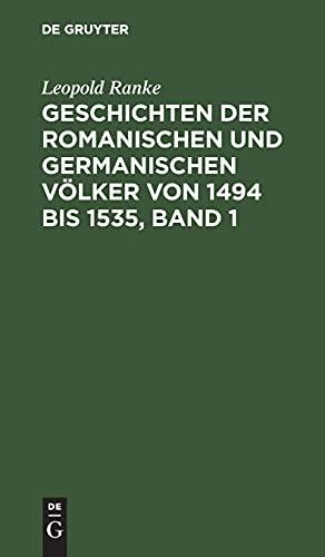Geschichten der romanischen und germanischen Völker von 1494 bis 1535, Band 1