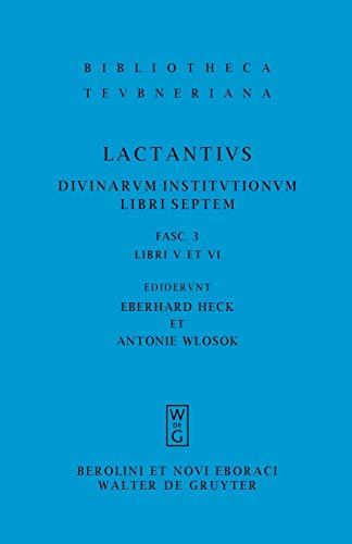 Divinarum institutionum libri septem: Libri V et VI (Bibliotheca scriptorum Graecorum et Romanorum Teubneriana)