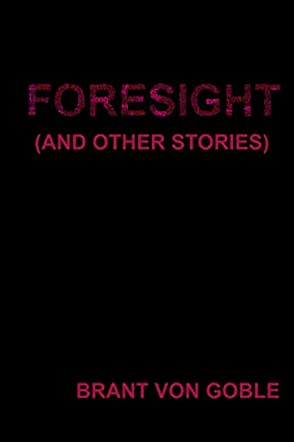 Foresight and Other Stories