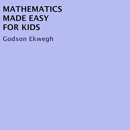 Mathematics Made Easy for Kids audiobook cover art