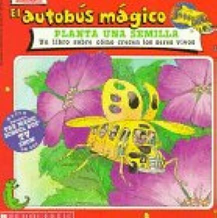 El autobus magico Planta Una Semilla / The Magic School Bus Plants Seeds: Un Libro
