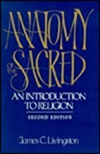 Anatomy of the Sacred: An Introduction to Religion