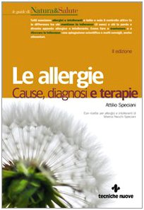 Le allergie. Cause, diagnosi e terapie