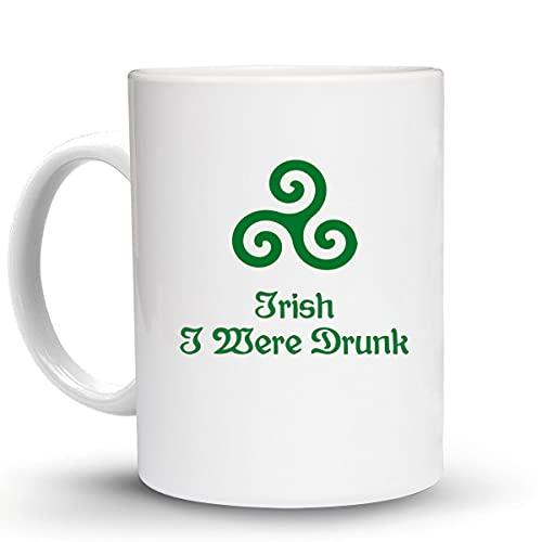 Press Fans - IrIsh I Were Drunk Irish Ireland 11 Oz Ceramic Coffee Mug, y55