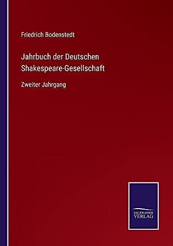 Jahrbuch der Deutschen Shakespeare-Gesellschaft: Zweiter Jahrgang