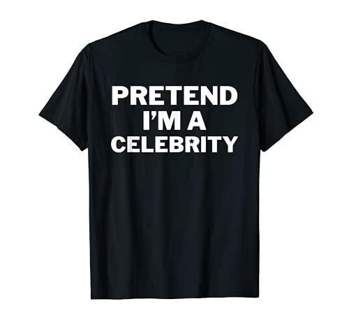Pretend I'm A Celebrity Disfraz Lazy Easy Halloween Divertido Camiseta