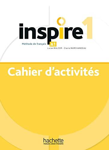 Inspire 1. Cahier d'activites. Per le Scuole superiori. Con e-book. Con espansione online (Vol. 1): Cahier d'activités