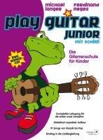 """""""Play Guitar Junior"""" Die Gitarrenschule mit """"Schildi"""" für Kinder mit CD, Kompletter Lehrgang für die ersten zwei Lernjahre der Gitarre von Michael Langer und Ferdinand Neges"""