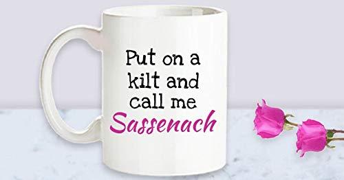Funny Outlander Mug, Put on a Kilt, Coffee Cup, Sassenach, Jamie Fraser, Claire Fraser, Scottish, Gift for Wife from Husband, Naughty Mug