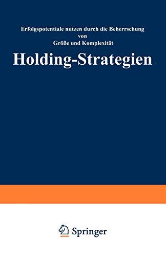 Holding-Strategien: Erfolgspotentiale realisieren durch Beherrschung von Größe und Komplexität