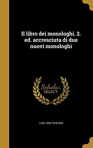 Il libro dei monologhi. 2. ed. accresciuta di due nuovi monologhi