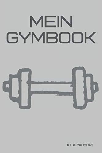 Mein Gymbook: Trainingstagebuch, dein Buch zum erreichen deiner Ziele im Fitnessstudio, Krafttraining, Bodybuilding und Cardio   Inkl. Checkliste für dein Fitness Zubehör