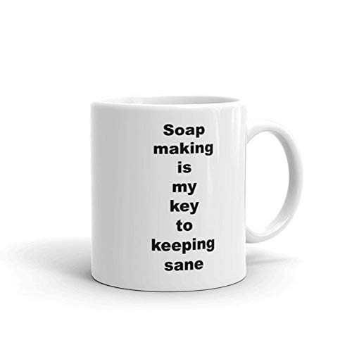 Soap Making Coffee Cup - My Key to Keeping Sane - Mug for Soap Maker - Great Gift For Loved Ones On Family Or Best Friend