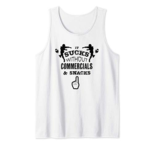 It Sucks Without Commercials and Snacks - fútbol divertido Camiseta sin Mangas