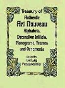Treasury of Authentic Art Nouveau: Alphabets, Decorative Initials, Monograms, Frames and Ornaments...