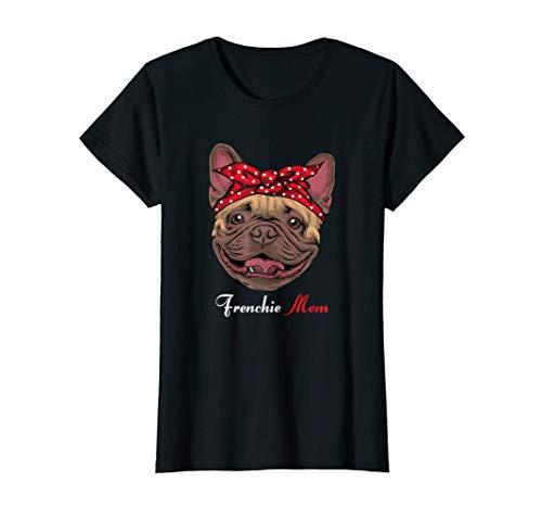 Damen Frenchie Mom - Französische Bulldogge French Bulldog Liebe T-Shirt