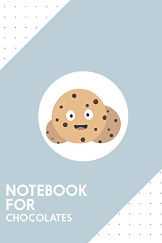 Notebook for chocolates: Dotted Journal with chocolate chips cookies Design - Cool Gift for a friend or family who loves snack presents! | 6x9' | 180 ... College, Tracking, Journaling or as a Diary