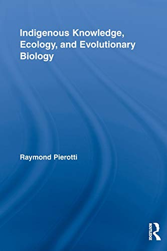 Indigenous Knowledge, Ecology, and Evolutionary Biology (Indigenous Peoples and Politics)