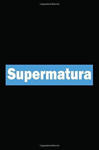Supermatura: Notizbuch Tagebuch Für Matura Abitur Abschluss | Schulabschluss | Glückwunschkarte Zum Abschluss | 6X9 Zoll (Ca. Din A5) Mit 120 Linierten Seiten, Softcover Mit Matt.
