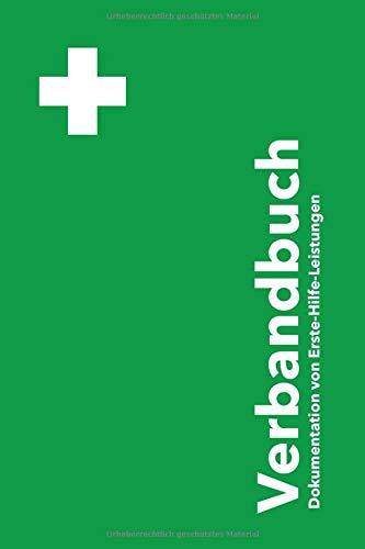 Verbandbuch: Verbandbuch für Betriebe 2020 Dokumentation der Erste-Hilfe-Leistungen Unfallbuch Meldeblock DGUV Betriebsausstattung