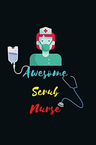 Awesome Scrub Nurse: Nurse notebook gift for scrub nurse man, women & nursing student college lined notebook.