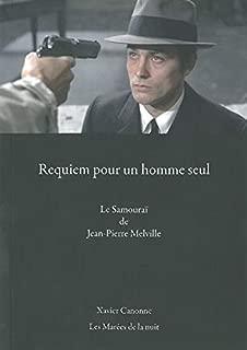 Requiem pour un homme seul: Le Samouraï de Jean-Pierre Melville (French Edition)