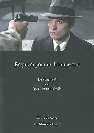 Requiem pour un homme seul: Le Samouraï de Jean-Pierre Melville