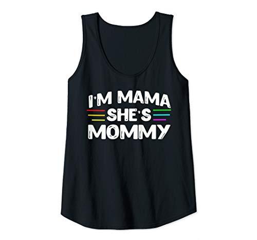 Womens I'm Mama She's Mommy Shirt Lesbian Mom Gift Tank Top