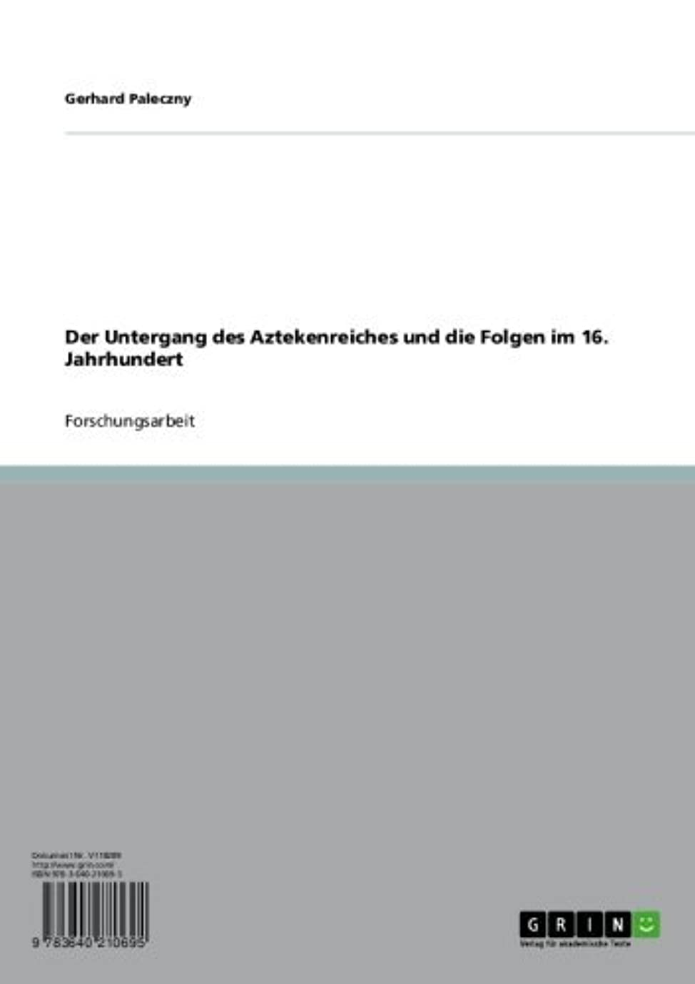 高める調和のとれた宣伝Der Untergang des Aztekenreiches und die Folgen im 16. Jahrhundert (German Edition)
