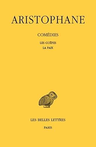 Comedies. tome II: les guepes - la paix: 28 (Collection des Universités de France - Collection Budé. Série grecque)