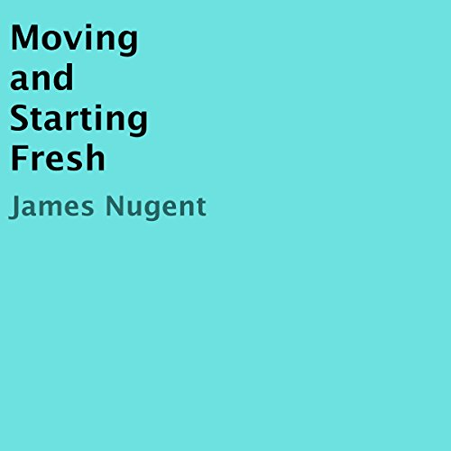 Moving and Starting Fresh audiobook cover art