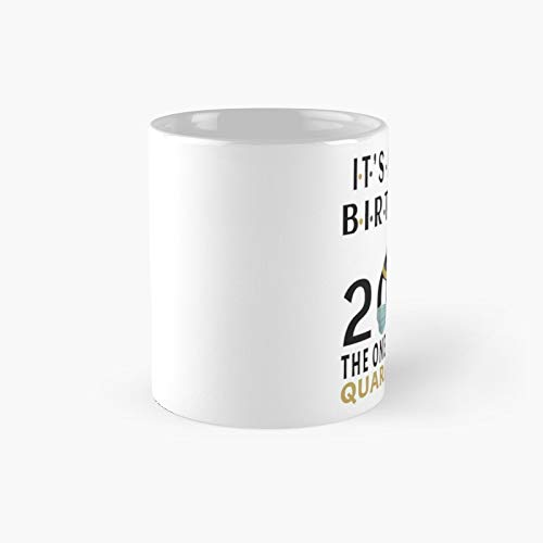 Its My 70th Birthday The One Where Im Quarantined Social Distancing Gifts Classic Mug   Best Gift Funny Coffee Mugs 11 Oz