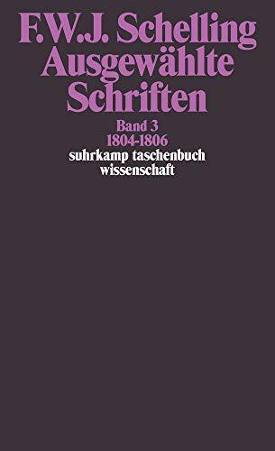 Ausgewählte Schriften in 6 Bänden: Band 3: 1804–1806 (suhrkamp taschenbuch wissenschaft)