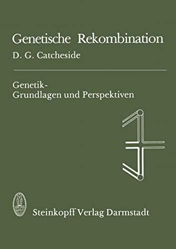 Genetische Rekombination (Genetik - Grundlagen und Perspektiven, 2, Band 2)