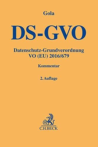 Datenschutz-Grundverordnung: VO (EU) 2016/679 (Gelbe Erläuterungsbücher)