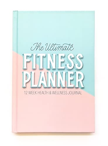 The Fitness Planner: A 12 Week Health and Fitness Journal to Track Meals, Workouts and Weight Loss for Women - Exercise and Food Journal