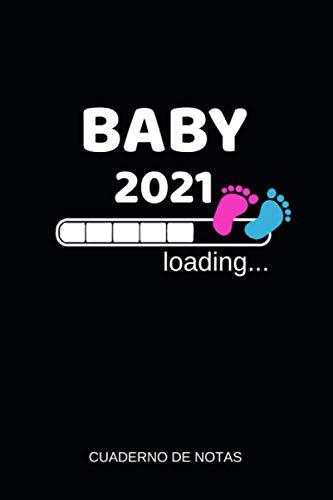 Baby 2021 Loading Cuaderno de Notas: Idea de Regalo para el Anuncio del Embarazo - Futura Mujer 2021 - 110 Páginas Rayadas