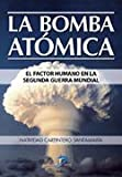 La bomba atómica.: El factor humano en la Segunda Guerra Mundial
